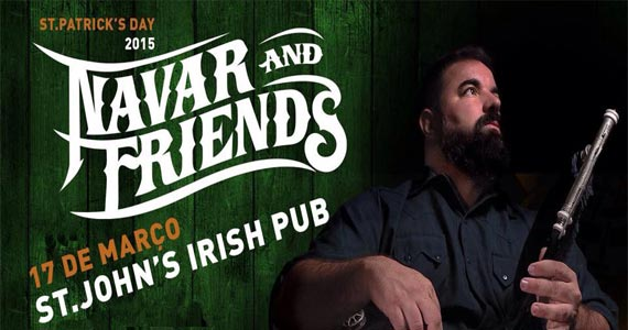 Comemoração do St. Patrick's Day com Navar & Friends e Ellen Rock no St John's