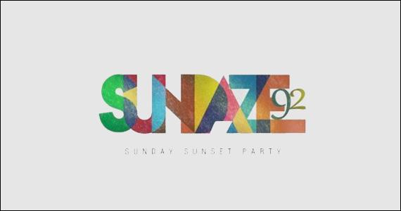 Domingo a Casa 92 abre mais cedo com a festa mensal Sundaze Eventos BaresSP 570x300 imagem