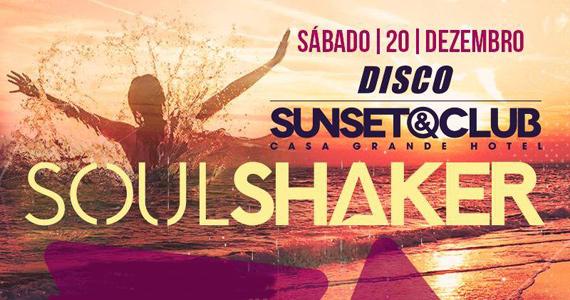 Sunset com a festa Soulshaker neste sábado na Disco Guarujá Eventos BaresSP 570x300 imagem
