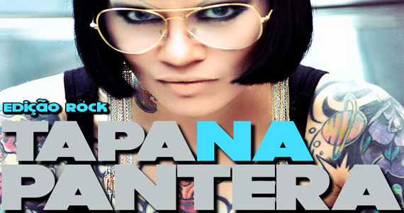 Edição do Tapa na Pantera desta terça-feira no A Lôca conta com noite de rock Eventos BaresSP 570x300 imagem