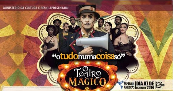 """Espaço das Américas recebe Teatro Mágico com a peça """"O Tudo Numa Coisa Sò"""" Eventos BaresSP 570x300 imagem"""