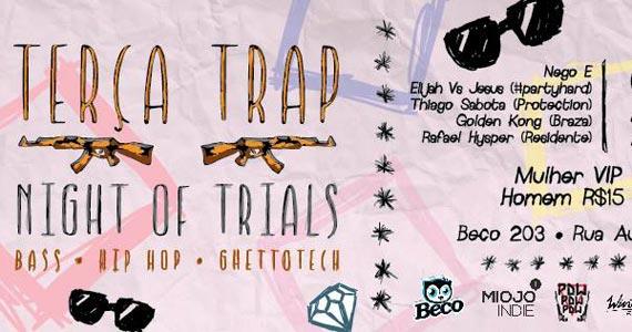 Terça Trap Night of Trials I Trap, Bass Music, Hip-Hop, Global Ghettotech acontece no Beco 203 Eventos BaresSP 570x300 imagem