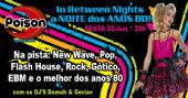 Poison Bar e Balada apresenta a noite In Between Nights