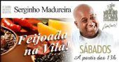 Feijoada no Vila do Samba com Serginho Madureira e Banda aos sábados