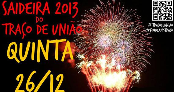 Traço de União apresenta a Noite Saideira 2013 com programação especial Eventos BaresSP 570x300 imagem