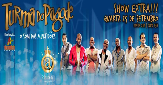 Turma do Pagode se apresenta nesta quarta-feira no Club A São Paulo Eventos BaresSP 570x300 imagem