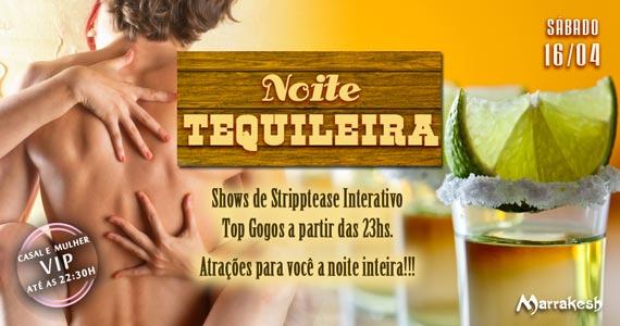Noite Tequileira com shows eróticos sábado no Marrakesh Club Eventos BaresSP 570x300 imagem