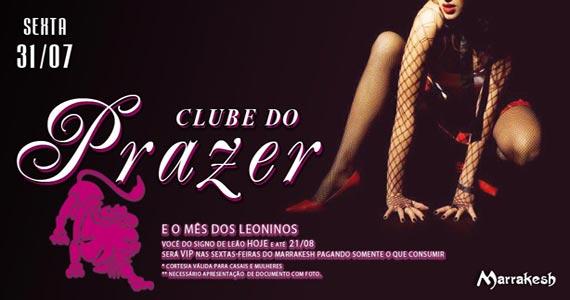 Clube do Prazer com promo��o especial nesta sexta-feira no Marrakesh Club