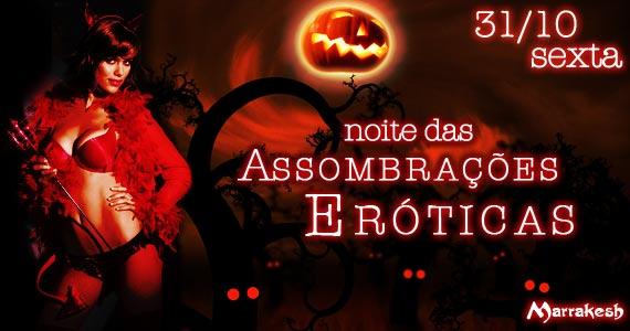 Noite das Assombra��es Er�ticas nesta sexta-feira animando o Marrakesh Club