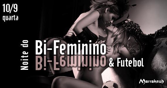 Noite do Bi-Feminino & Futebol para animar a noite de quarta-feira no Marrakesh Club Eventos BaresSP 570x300 imagem