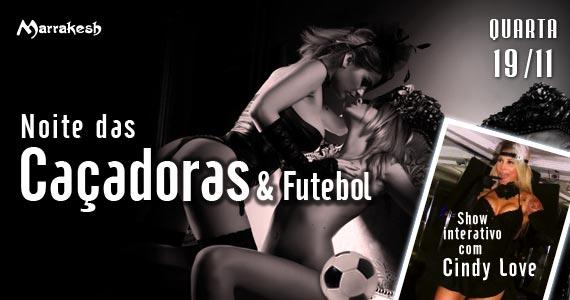 Marrakesh Club recebe a Noite das Caçadoras & Futebol nesta quarta-feira  Eventos BaresSP 570x300 imagem