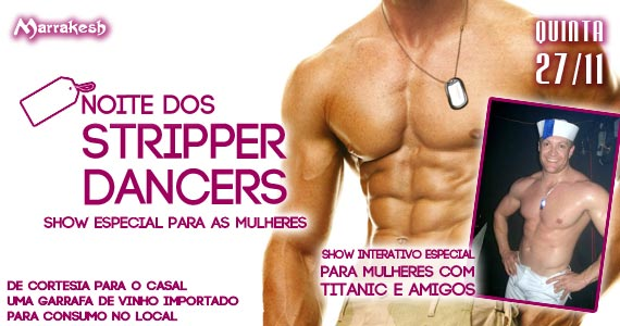 Quinta-feira tem a Noite do Stripper Dancers para animar a noite no Marrakesh Club