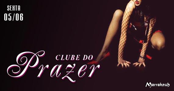 Clube do Prazer esquenta a sexta-feira aqui no Marrakesh Club Eventos BaresSP 570x300 imagem