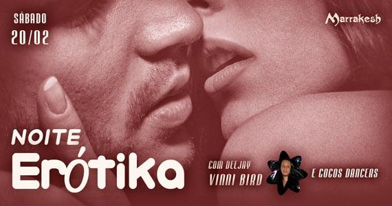 Noite Er�tika com DJ Vinni Bird agitando o s�bado do Marrakesh Club
