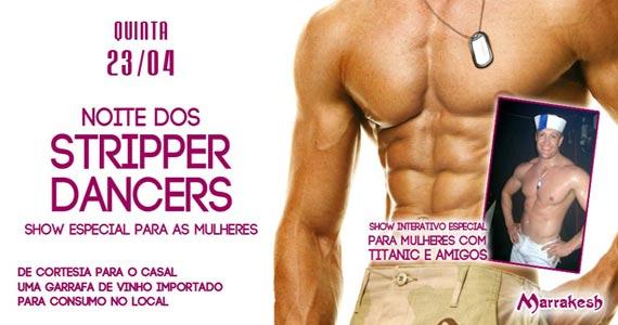 Noite dos Stripper Dancers com show para as mulheres nesta quinta-feira no Marrakesh Club