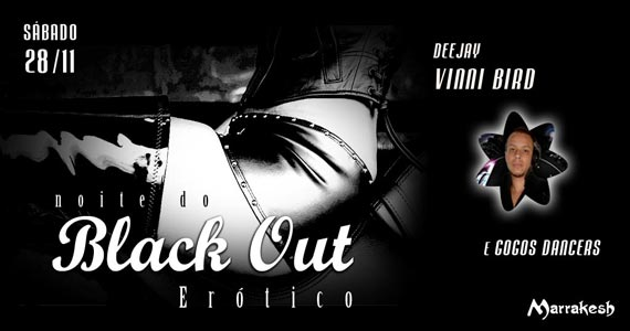 Noite do Black Out Erótico com DJ Vinni Bird no Marrakesh Club Eventos BaresSP 570x300 imagem