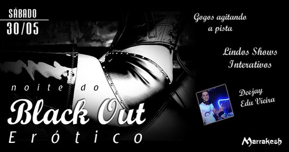 Noite do Black Out Erótico com Gogos e DJ Edu Vieira sábado no Marrakesh Club Eventos BaresSP 570x300 imagem