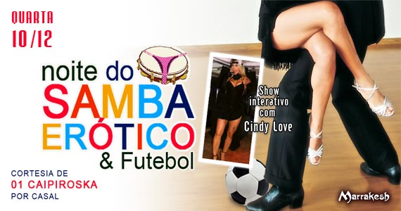 Noite do Samba Erótico e Futebol nesta quarta-feira no Marrakesh Club Eventos BaresSP 570x300 imagem