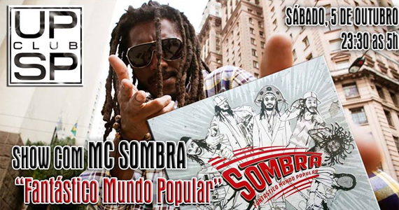 MC Sombra se apresenta neste sábado agitando a pista da Up Club com  Eventos BaresSP 570x300 imagem