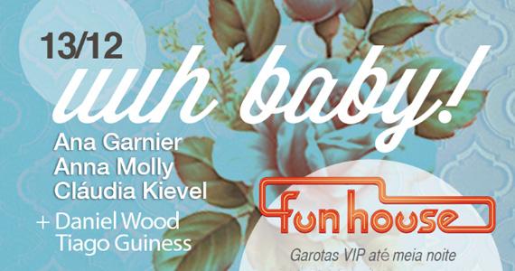 Festa Uuh Baby da FunHouse mistura DJs convidados e bazar Eventos BaresSP 570x300 imagem