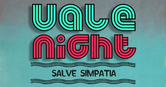 Festa Vale Night Salve Simpatia acontece neste sábado no Espaço M Eventos BaresSP 570x300 imagem