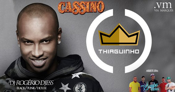 Projeto Cassino recebe o cantor Thiaguinho para agitar a noite de quinta-feira do Via Marquês Eventos BaresSP 570x300 imagem