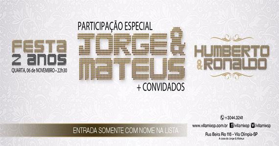Villa Mix comemora 2 anos com Jorge & Matheus, Humberto & Ronaldo e convidados especiais nesta quarta-feira Eventos BaresSP 570x300 imagem