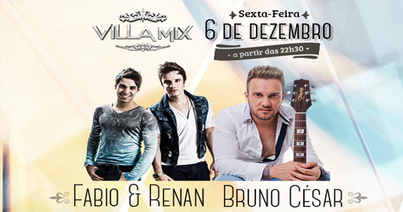 Villa Mix recebe Bruno César e dupla Fabio & Renan para animar a sexta-feira  Eventos BaresSP 570x300 imagem