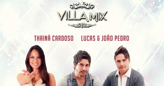 Villa Mix agita a sexta-feira com Thainá Cardoso e Lucas & João Pedro Eventos BaresSP 570x300 imagem