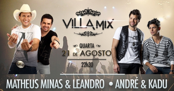 Matheus Minas & Leandro e André & Kadu se apresentam no Villa Mix desta quarta Eventos BaresSP 570x300 imagem