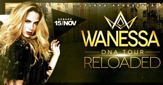 Wanessa volta a se apresentar no palco da balada Flexx Club com a turnê DNA Reloaded Eventos BaresSP 570x300 imagem