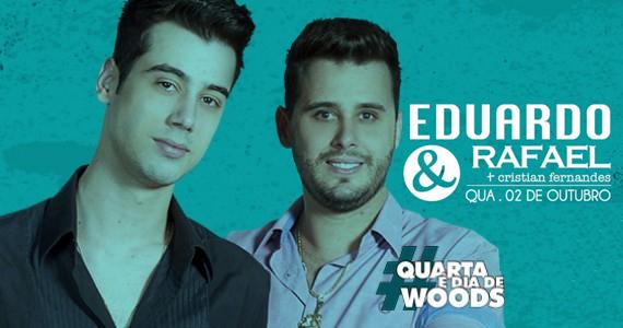 Woods Bar recebe a dupla Eduardo e Rafael apra animar a quarta-feira  Eventos BaresSP 570x300 imagem
