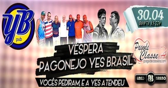 Festa Pagonejo ao som do Grupo Classe A e da dupla Bred & Breno na Yes Brasil Pub Eventos BaresSP 570x300 imagem