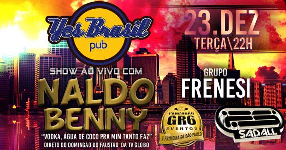 Naldo Benny se apresenta no palco do Yes Brasil nesta terça-feira Eventos BaresSP 570x300 imagem