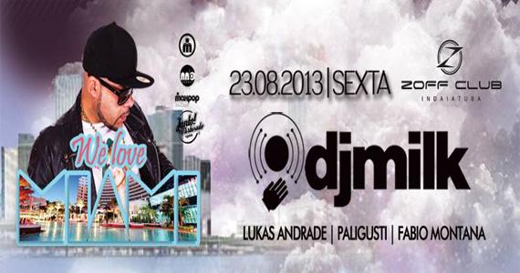 Festa We Love Miami agita a noite com DJ Milk e convidados nesta sexta-feira na Zoff Club Eventos BaresSP 570x300 imagem