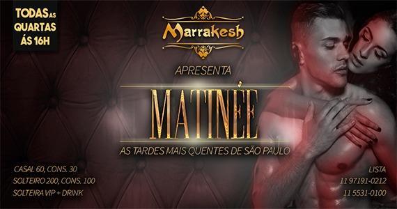 Todas as quartas Matinée no Marrakesh Club a partir das 16 a 21hs