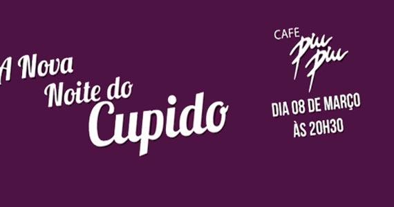 A Nova Noite do Cupido é embalada pelos melhores hits dos anos 60 até atual no Café Piu Piu Eventos BaresSP 570x300 imagem