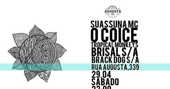 Festival de música independente com Suassuna MC, O COICE, Tropical Monkeys, Brisal S/A e Black Dog S/A na Augusta 339 Eventos BaresSP 570x300 imagem