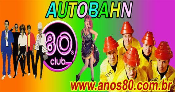 Autobahn realiza Mega Festa dos anos 80- Edição New Wave com Kid Vinil BaresSP