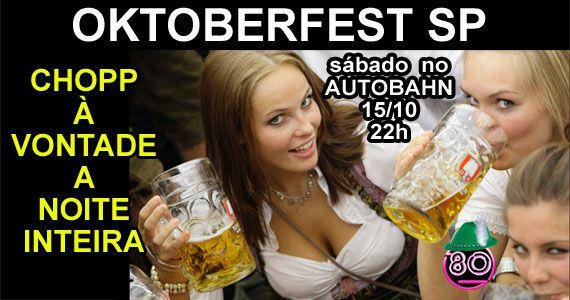 Autobahn realiza Mega Festa dos Anos 80 - Edição Oktoberfest no sábado Eventos BaresSP 570x300 imagem