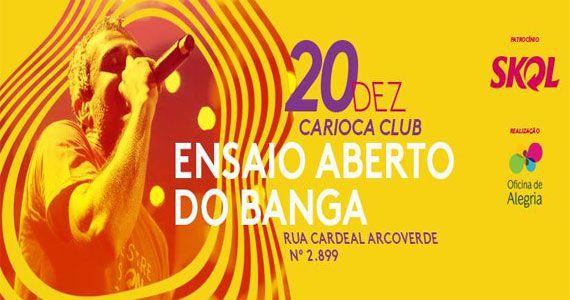 Ensaio Aberto do bloco Bangalafumenga no Carioca Club Pinheiros Eventos BaresSP 570x300 imagem