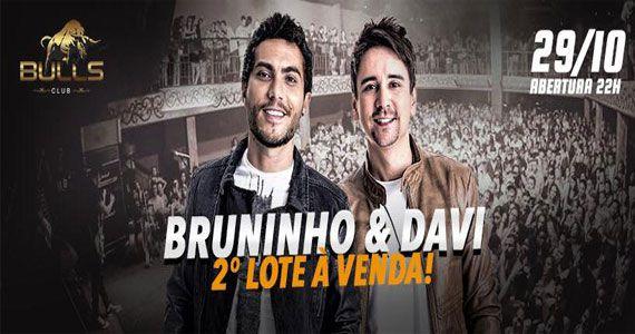 Bruninho e Davi se apresentam no palco da Bulls Club com seus hits do sertanejo Eventos BaresSP 570x300 imagem