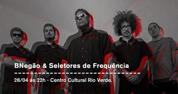 Son Estrella Galicia recebe BNegão e Seletores de Frequência no Centro Cultural Rio Verde Eventos BaresSP 570x300 imagem