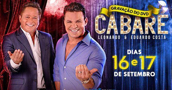 Espaço das Américas recebe gravação do 2º DVD Caberé com Leonardo e Eduardo Costa Eventos BaresSP 570x300 imagem