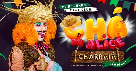 Chá da Alice famosa festa carioca tem edição Festa Junina na Eazy Club Eventos BaresSP 570x300 imagem