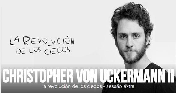 Christopher Von Uckermann traz o projeto La Revolución de Los Ciegos ao Tropical Butantã Eventos BaresSP 570x300 imagem