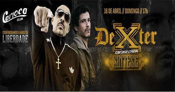 Dexter comemora 6 anos de liberdade com muito rap no Carioca Club Pinheiros Eventos BaresSP 570x300 imagem