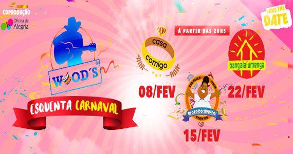 Esquenta de Carnaval da Woods SP tem participação do Bloco Casa Comigo Eventos BaresSP 570x300 imagem