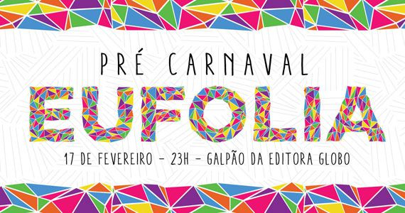 Pré-carnaval EuFolia com Thiaguinho, bateria da Rosas de Ouro e convidados na We Clap Eventos BaresSP 570x300 imagem