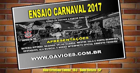 Ensaios para o Carnaval 2017 da Gaviões da Fiel acontecem todas as terças, sextas e domingos BaresSP